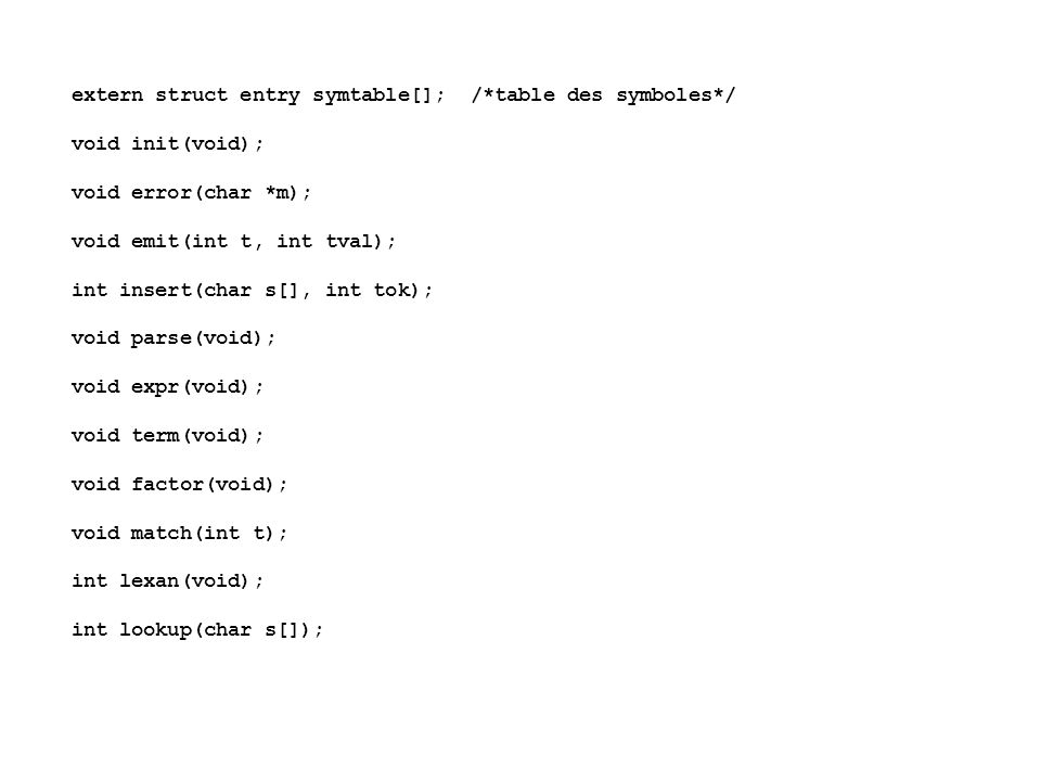 extern struct entry symtable[]; /*table des symboles*/